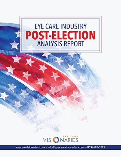 Eye Care Industry Post Election Report